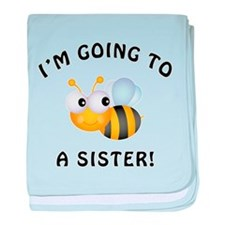 Going To Bee A Sister baby blanket