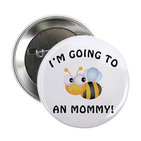 """Going To Bee A Mommy 2.25"""" Button"""