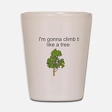 I'm gonna climb that Shot Glass