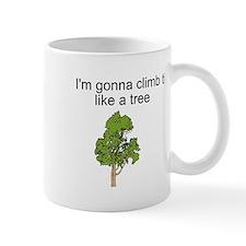 I'm gonna climb that Mug