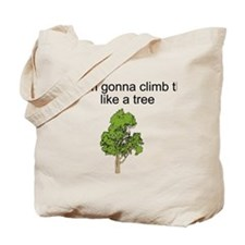 I'm gonna climb that Tote Bag