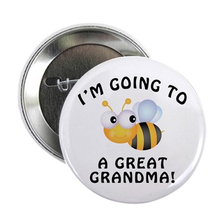 "Going To Bee A Great Grandma 2.25"" Button"