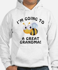 Going To Bee A Great Grandma Hoodie