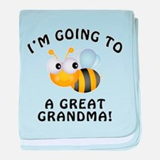 Going To Bee A Great Grandma baby blanket