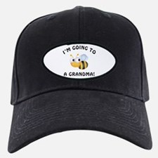 Going To Bee A Grandma Baseball Hat