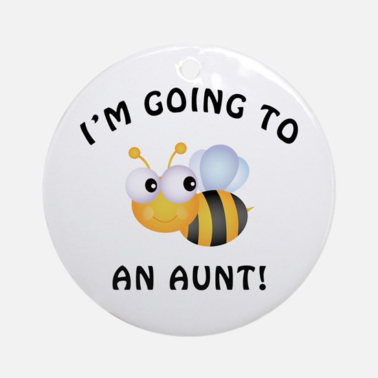 Going To Bee An Aunt Ornament (Round)