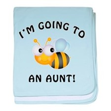 Going To Bee An Aunt baby blanket