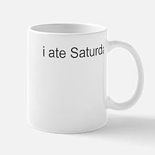 I Ate Saturday Mug