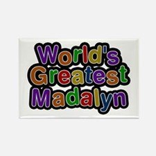 World's Greatest Madalyn Rectangle Magnet
