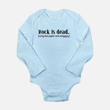 Rock is dead. Long live paper Long Sleeve Infant B