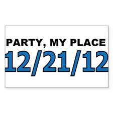 Party at my place 12/21/12 Decal