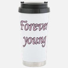 Forever Young Stainless Steel Travel Mug