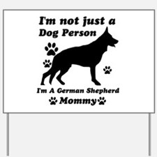 German shepherd mommy Yard Sign