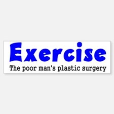 Exercise The Poor Man's Plast Bumper Bumper Sticker