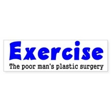 Exercise The Poor Man's Plast Bumper Sticker