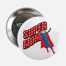 """Super Mom 2.25"""" Button"""