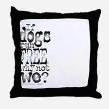 If Dogs Run Free/Dylan Throw Pillow