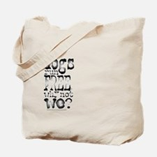 If Dogs Run Free/Dylan Tote Bag