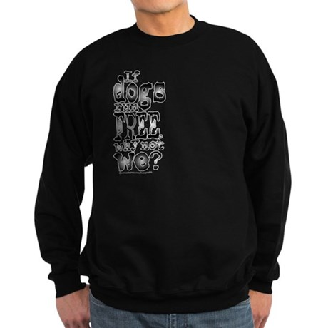 If Dogs Run Free/Dylan Sweatshirt (dark)