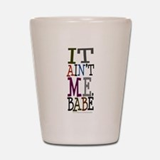 It Ain't Me Babe/Dylan Shot Glass