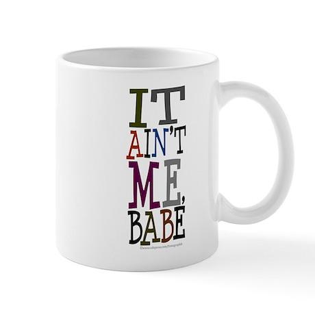 It Ain't Me Babe/Dylan Mug