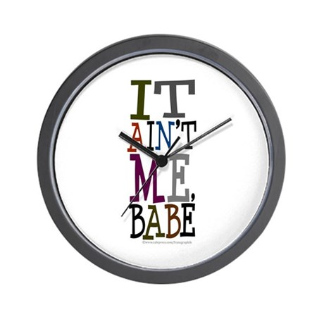 It Ain't Me Babe/Dylan Wall Clock