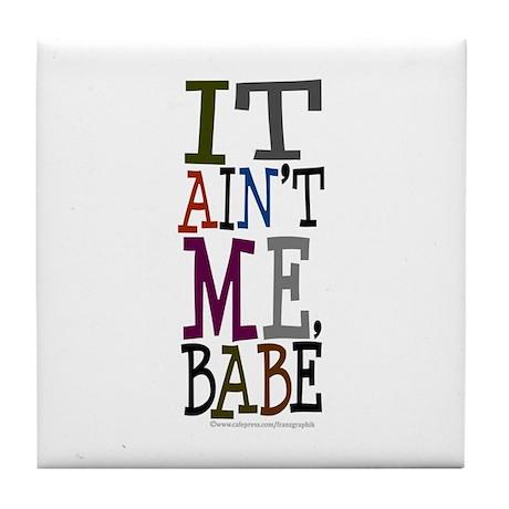 It Ain't Me Babe/Dylan Tile Coaster