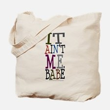 It Ain't Me Babe/Dylan Tote Bag