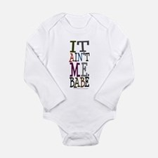 It Ain't Me Babe/Dylan Long Sleeve Infant Bodysuit