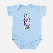 It Ain't Me Babe/Dylan Infant Bodysuit