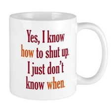 When to Shut Up Mug