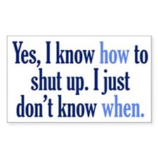 When to Shut Up Decal