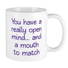 Open Mind and Mouth Mug