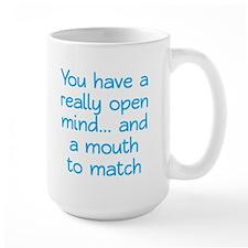 Open Mind and Mouth Mug