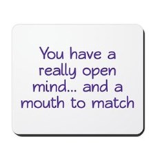 Open Mind and Mouth Mousepad