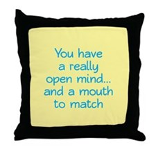 Open Mind and Mouth Throw Pillow