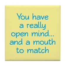 Open Mind and Mouth Tile Coaster