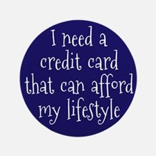 """Affordable Credit Card 3.5"""" Button (100 pack)"""