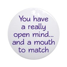 Open Mind and Mouth Ornament (Round)