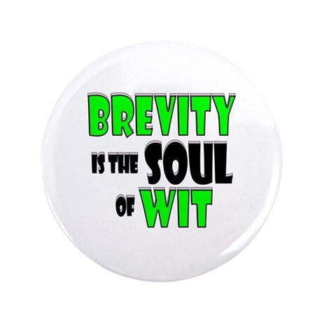 "Witty Brevity 3.5"" Button"