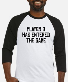 Player 3 Has Entered The Game Baseball Jersey