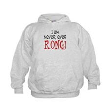 I AM NEVER EVER RONG Hoodie