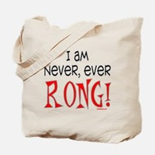 I AM NEVER EVER RONG Tote Bag