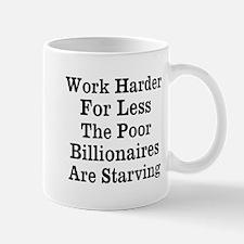 Work Harder For Less Mug