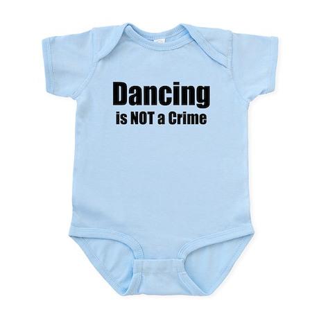 Dancing is Not a Crime Infant Bodysuit