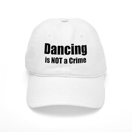 Dancing is Not a Crime Cap