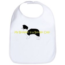 My Brother is a Border Collie Bib