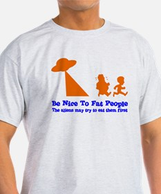 Be Nice To Fat People Shirt T-Shirt