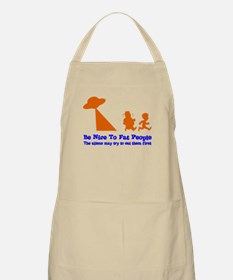 Be Nice To Fat People Shirt Apron