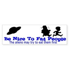 Be Nice To Fat People Shirt Bumper Sticker